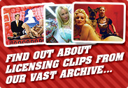 Find out about licensing clips from our vast archive...