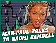 Classic Moments : Jean-Paul Talks To Naomi Cambell