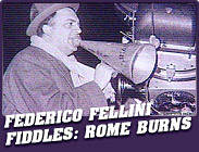 Featured Show : Federico Fellini Fiddles: Rome Burns