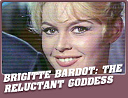 Featured Show : Brigitte Bardot: The Reluctant Goddess